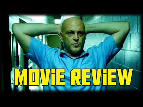 Movie Review | Brawl in Cell Block 99 (2017)