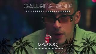 Callaita - Bad bunny (Remix Dj Mauro)
