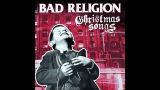 Bad Religion - God Rest Ye Merry Gentlemen