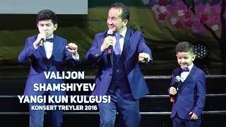 Valijon Shamshiyev - Yangi kun kulgusi konsert (treyler) 2016