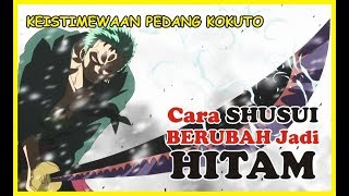 KEISTIMEWAAN Pedang KOKUTO!!  Cara SHUSUI Dapat BERUBAH JADI HITAM?
