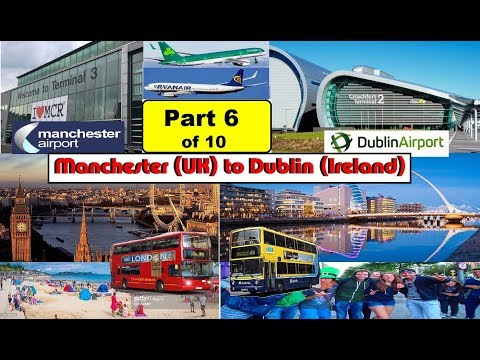 6 of 10 Part Travel Trip Guide - Manchester UK to Dublin Ireland Visit by Air RYANAIR Flight Places