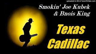 Smokin' Joe Kubek & Bnois King - Texas Cadillac (Kostas A~171)