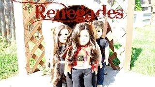 Renegades Season 1 Episode 5{Americangirl doll Series}
