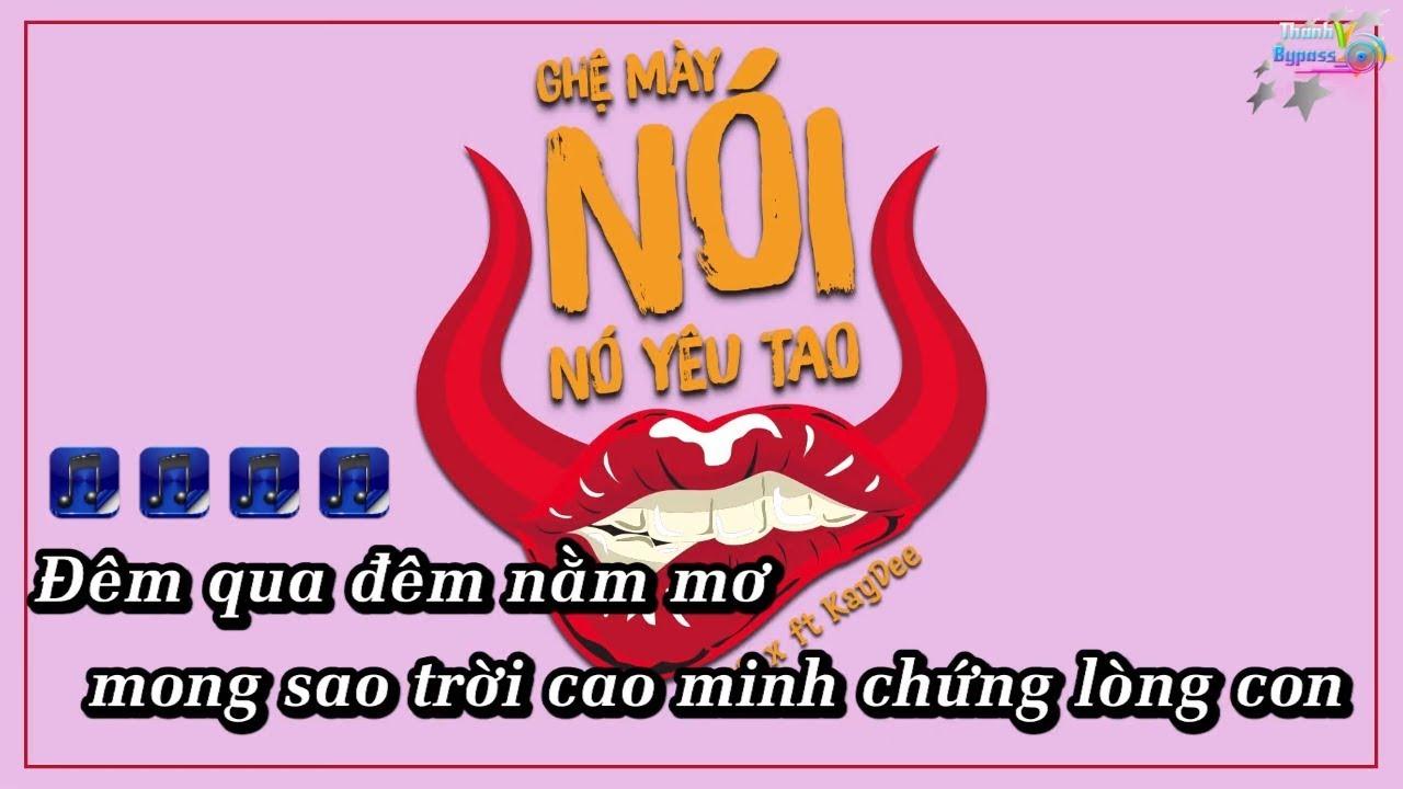 Ghệ Mày Nói Nó Yêu Tao - KayDee ft Max Karaoke