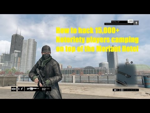 Watch Dogs How to hack 15,000+ Notoriety players camping on top of the Merlaut Hotel