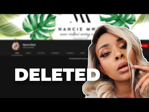 Did Nancie Mwai delete her YouTube channel?