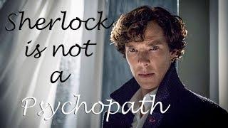 Sherlock Is Not A Psychopath