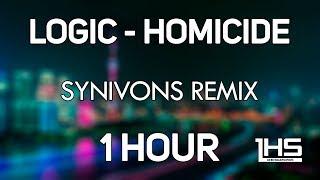 Logic - Homicide Feat. Eminem (Synivons Trap Remix) | [1 Hour Version]
