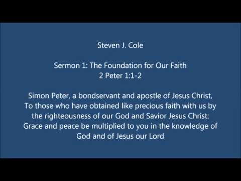 Sermon 1 - The Foundation for our Faith - Steven J Cole