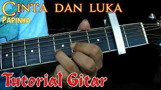 TUTORIAL Papinka - cinta dan luka kunci gitar