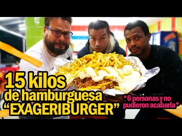 15 KILOS de Hamburguesa Exageriburger Las Cabezonas *6 personas y NO PUDIERON*