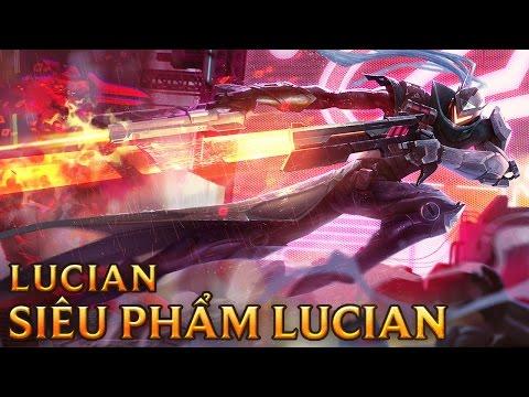 SIÊU PHẨM: Lucian - PROJECT: Lucian - Skins lol