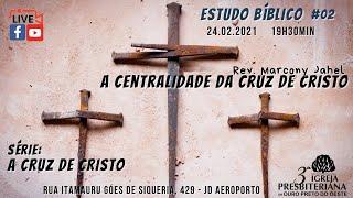 A Centralidade da Cruz de Cristo | Rev. Marcony Jahel