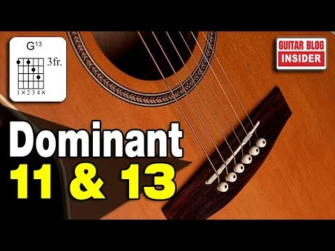 Dominant 11 & 13 Chords (the Dynamic Duo of Guitar)
