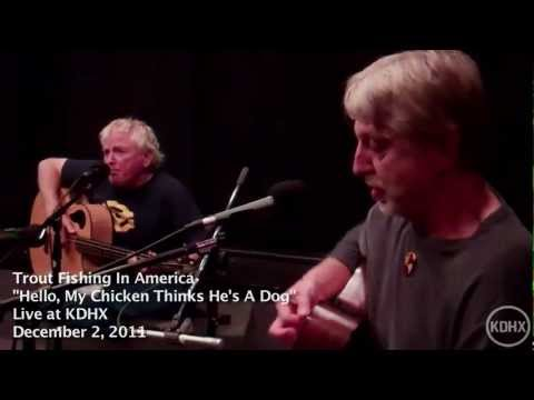 "Trout Fishing In America ""Hello, My Chicken Thinks He's A Dog"" Live at KDHX 12/02/2011 (HD)"