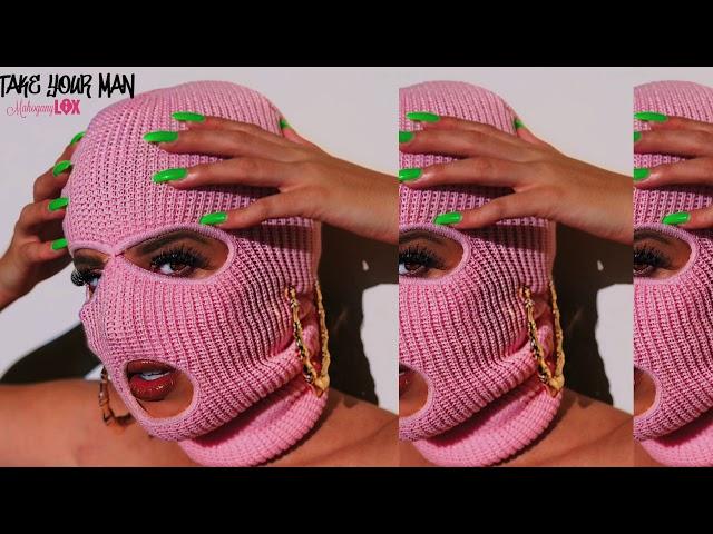 Take Your Man - Mahogany LOX  (New Single)