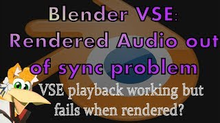 Blender VSE: Rendered audio going out of sync issue
