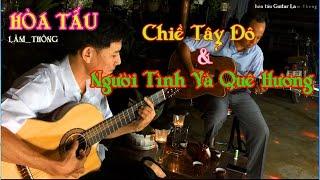 HÒA TẤU guitar Lâm_Thông , Liên Bài , Chiều Tây Đô & Người Tình Và Quê Hương