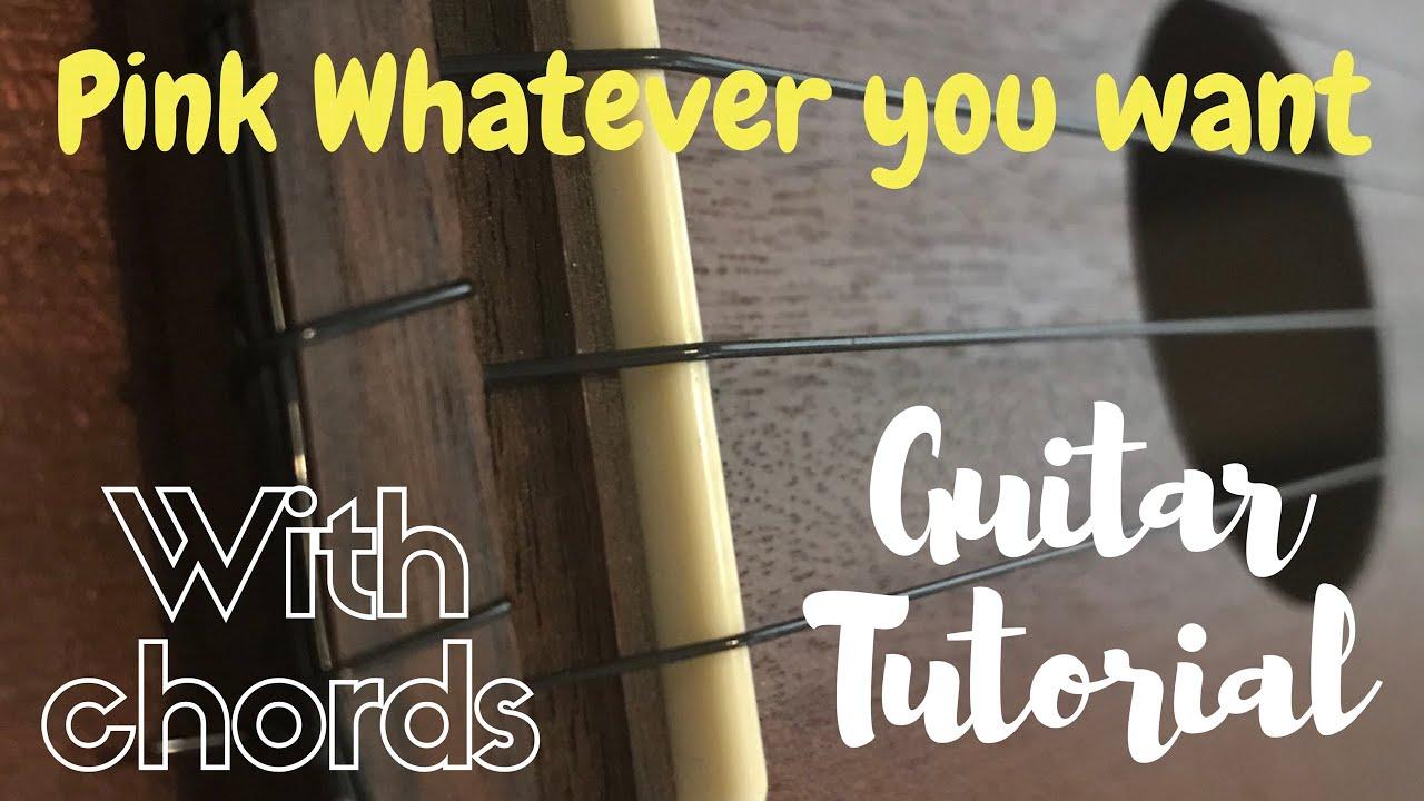 Pink Whatever You Want Guitar Lesson Verse Chorus Bridge Chords Rift