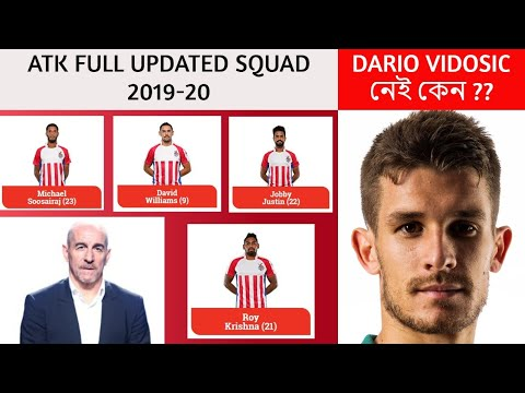 ATK FULL UPDATED SQUAD 2019-20 || 2 NEW PLAYERS ADDED || DARIO VIDOSIC নেই কেন ? || THANK YOU FOR 1K