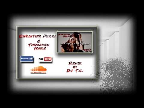 Christina Perri - A Thousand Years (Dj T.c. Bootleg Mix)