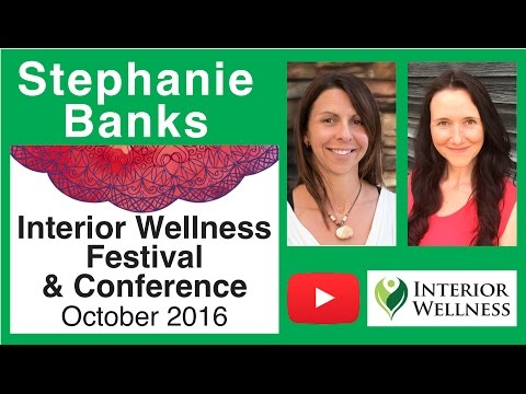 Stephanie Banks ~ Interior Wellness Conference 2016