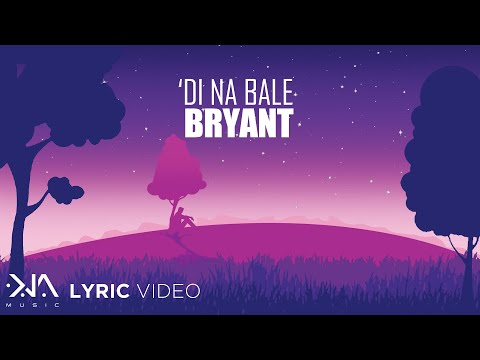 'Di Na Bale - Bryant (Lyrics)   Lo-Fi Remix