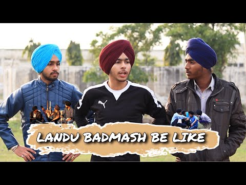 Landu Badmash Be Like 😂 - Being Sardar - Funny Video 2019