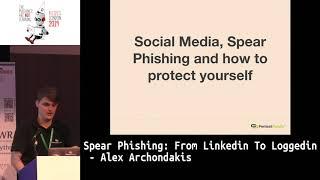 Spear Phishing: From Linkedin To Loggedin - Alex Archondakis