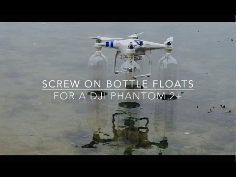 Screw on Bottle Floats for a DJI Phantom 2+ Drone