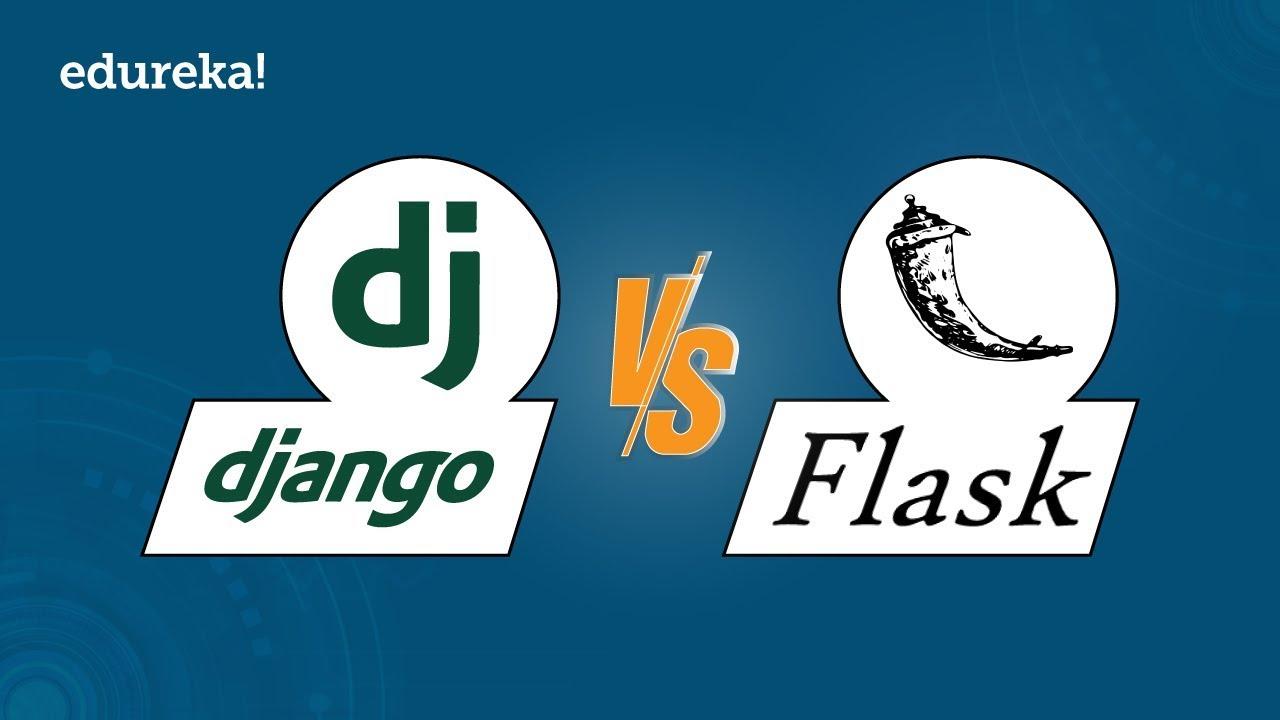 Django Vs Flask | Django Vs Flask: Which is better for your Web Application? | Edureka - YouTube
