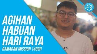 Ramadan Mission 1439H🌙 | Agihan Habuan Hari Raya ᴴᴰ