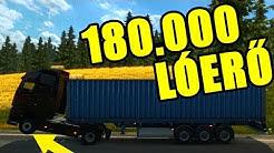 180.000 LÓERŐS KAMION!!!