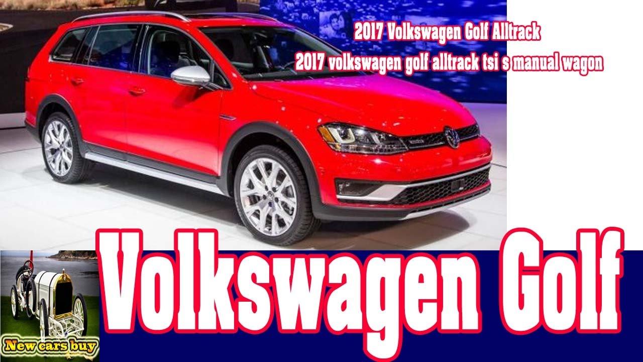 2017 volkswagen golf alltrack 2017 volkswagen golf alltrack tsi s manual wagon new cars buy. Black Bedroom Furniture Sets. Home Design Ideas