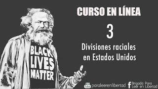 Divisiones Raciales en Estados Unidos (3 de 4) #MartesDeMarx