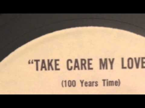 100 Years Time Take Care My Love Alternate Mix Youtube