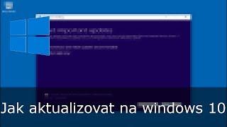 Jak aktualizovat na windows 10