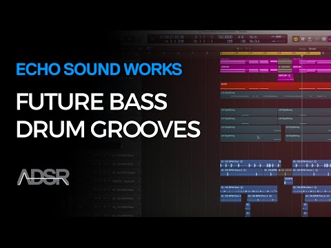 Future Bass Drums - Building Drum Grooves