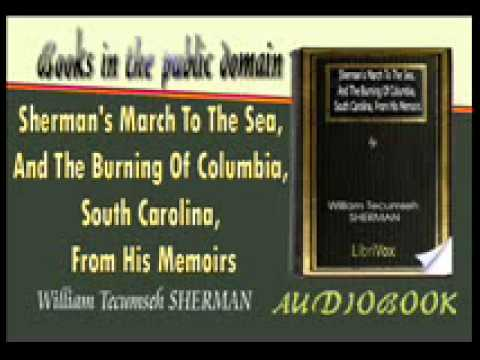 Sherman's March To The Sea, And The Burning Of Columbia, Audiobook