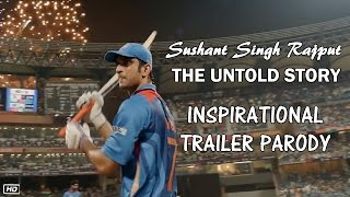 MS Dhoni New Trailer Parody | Sushant Singh Rajput - The Untold Story | Inspirational Video