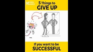 5 things You Need to GIVE UP  to become SUCCESSFUL