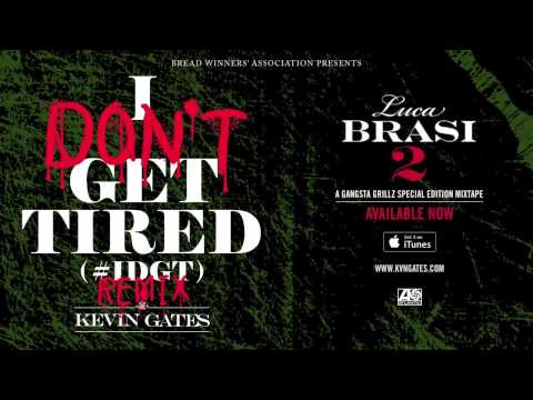 Kevin Gates - I Don't Get Tired (#IDGT) Remix