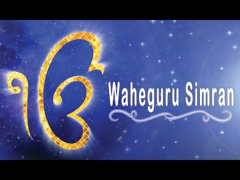 Satnam Satnam Satnaam Ji   WaheGuru Waheguru Waheguru ji ...