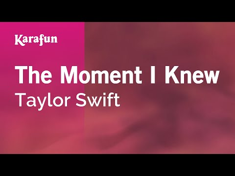 Karaoke The Moment I Knew - Taylor Swift *