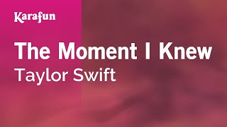 Karaoke The Moment I Knew - Taylor Swift *