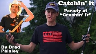 "Brad Paisley - ""Crushin' It"" PARODY (""Catchin' It"" - Fishing Music Video)"
