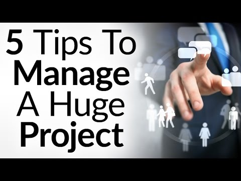 5 Tips To Managing Huge Projects | Project Management Methodologies | Getting Things Done