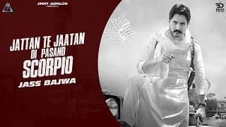 SCORPIO (Full Video) Jass Bajwa Ft Dhillon Preet | Mxrci | Pavitar Bal | Latest Punjabi Songs 2020