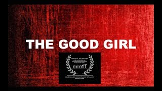 THE GOOD GIRL (short film)